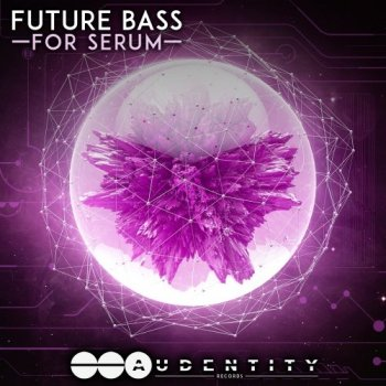Пресеты Audentity Records Future Bass For Serum
