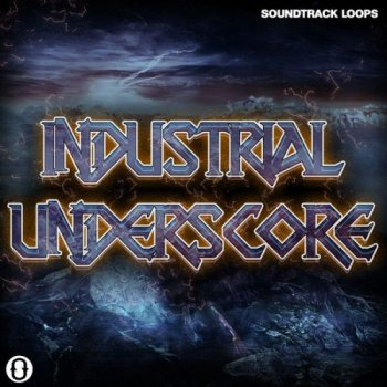 Сэмплы Soundtrack Loops Industrial Underscores