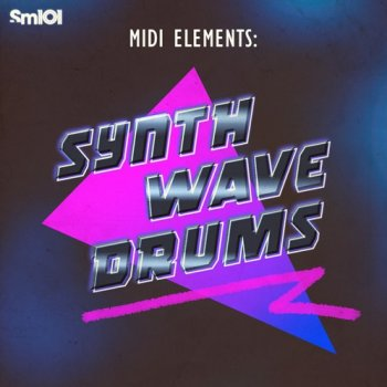 Сэмплы Sample Magic SM101 MIDI Elements Synthwave Drums
