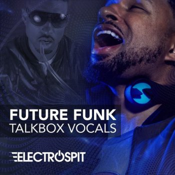 Сэмплы вокала - ElectroSpit Future Funk Talkbox Vocals
