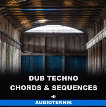 Сэмплы Audioteknik Dub Techno Chords and Sequences