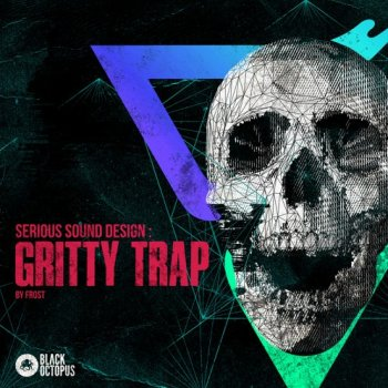 Сэмплы Black Octopus Sound Gritty Hybrid Trap