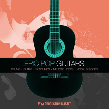 Сэмплы Production Master Epic Pop Guitars