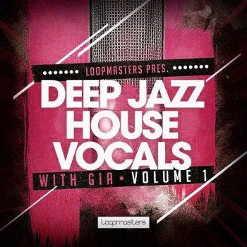 Сэмплы вокала - Loopmasters Deep Jazz House Vocals