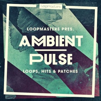 Сэмплы Loopmasters Ambient Pulse