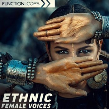 Сэмплы вокала - Function Loops Ethnic Female Voices