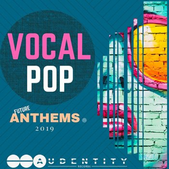 Сэмплы Audentity Records Vocal Pop Anthems 2019
