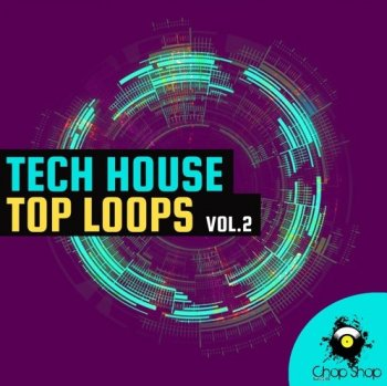 Сэмплы Chop Shop Samples-Tech House Top Loops Vol.2