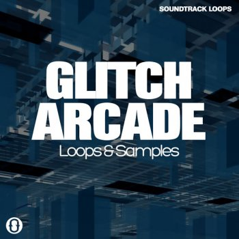 Сэмплы Soundtrack Loops Glitch Arcade