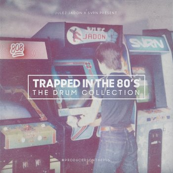 Сэмплы Julez Jadon Trapped In The 80's The Drum Collection
