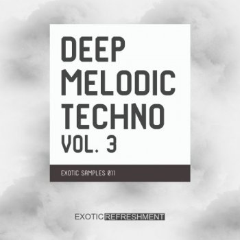 Сэмплы Exotic Refreshment Deep Melodic Techno Vol.3 Exotic Samples 011
