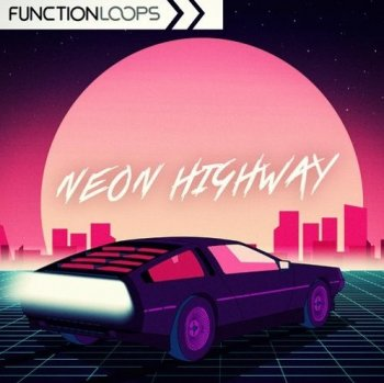 Сэмплы Function Loops Neon Highway