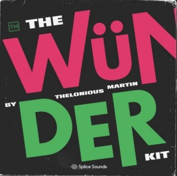 Сэмплы Splice Sounds Thelonious Martin The Wunder Kit