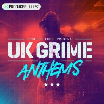 Сэмплы Producer Loops UK Grime Anthems