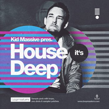Сэмплы Loopmasters House Its Deep