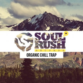 Сэмплы Soul Rush Records Organic Chill Trap