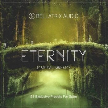 Пресеты Bellatrix Audio ETERNITY Magical Dreams For Spire