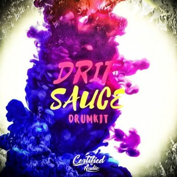 Сэмплы Certified Audio LLC Drip Sauce Drumkit