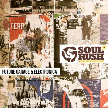 Сэмплы Soul Rush Records Future Garage and Electronica