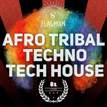 Сэмплы Flagman Afro Tribal Techno and Tech House