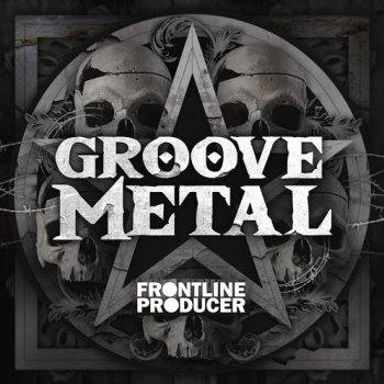 Сэмплы Frontline Producer Groove Metal