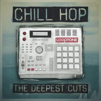 Сэмплы Looptone Chill Hop The Deepest Cutz