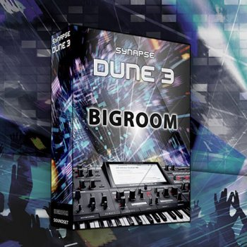 Пресеты Synapse Audio Big Room for DUNE 3