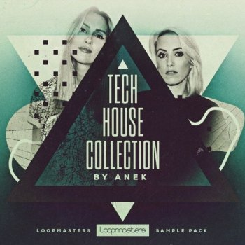 Сэмплы Loopmasters Anek The Tech House Collection