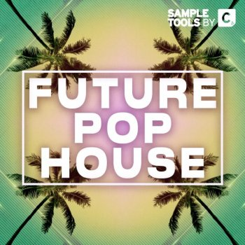 Сэмплы Sample Tools by Cr2 - Future Pop House