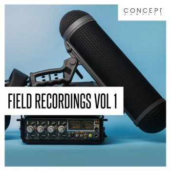 Звуковые эффекты - Concept Samples Field Recordings Vol 1