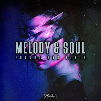Сэмплы Origin Sound Melody and Soul Future RnB Feels