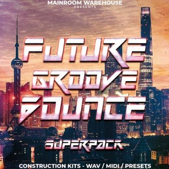 Сэмплы Mainroom Warehouse Future Groove Bounce Superpack