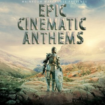 Сэмплы Mainroom Warehouse Epic Cinematic Anthems
