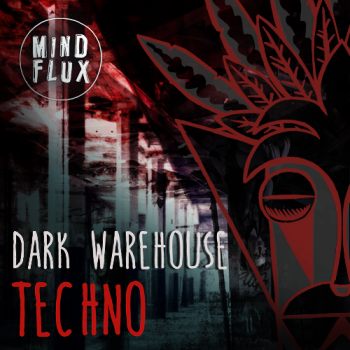Сэмплы Mind Flux Dark Warehouse Techno