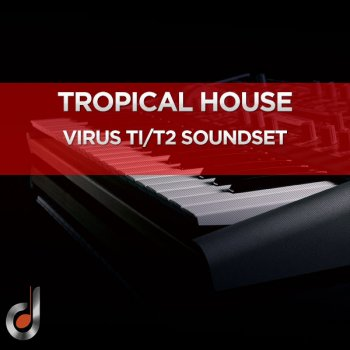 Пресеты DUSTONS - Tropical House - Virus Ti2 / Ti SoundSet