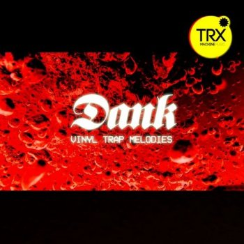 Сэмплы TRX Machinemusic Dank - Trap Vinyl Melodies
