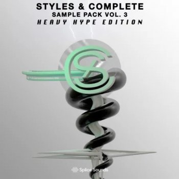Сэмплы Splice Styles & Complete Sample Pack Vol. 3: The Heavy Hype Edition