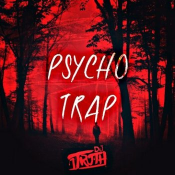 Сэмплы DJ 1Truth Psycho Trap