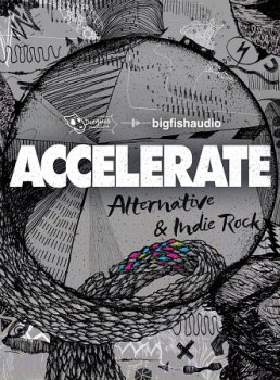 Сэмплы Big Fish Audio Accelerate Alternative and Indie Rock