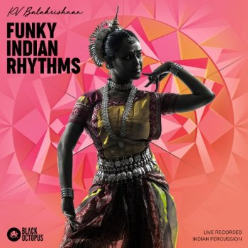 Сэмплы перкуссии - Black Octopus Sound Funky Indian Rhythms by K.V. Balakrishnan