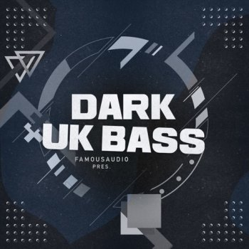 Сэмплы Famous Audio - Dark UK Bass