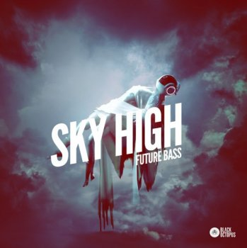 Сэмплы Black Octopus Sound Sky High Future Bass