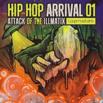 Сэмплы Loopmasters Hip Hop Arrivals 01 Attack Of The Illmatix
