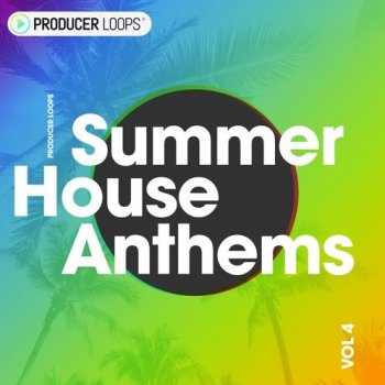 Сэмплы Producer Loops - Summer House Anthems Vol 4
