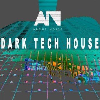 Сэмплы About Noise Dark Tech House