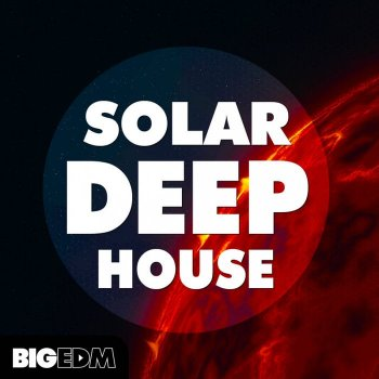 Сэмплы Big EDM - Solar Deep House