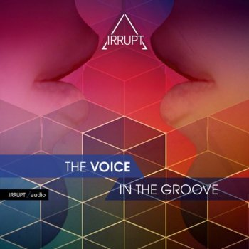 Сэмплы вокала - Irrupt Audio The Voice In The Groove