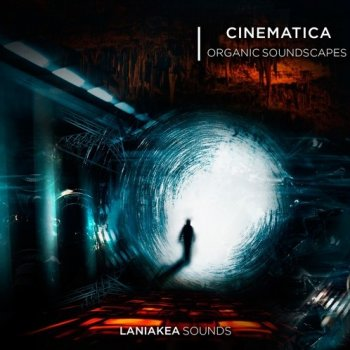 Сэмплы Laniakea Sounds - Cinematica Organic Soundscapes