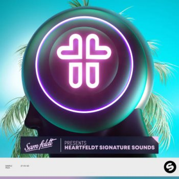 Сэмплы Spinnin Sounds - Sam Feldt - Heartfeldt Signature Sounds