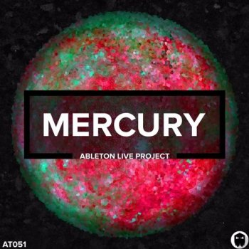 Проект Audiotent Mercury Ableton Template